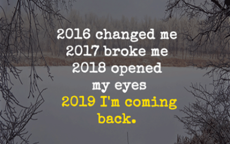2016-changed-me-2017-broke-me-2018-opened-my-eyes-36815765